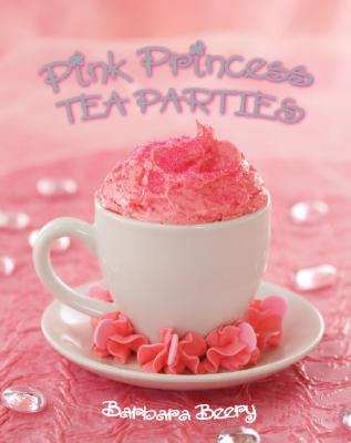 "Pink Princess Tea Parties, ""Beery, Barbara"""