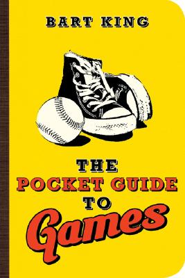 Pocket Guide to Games, The, King, Bart