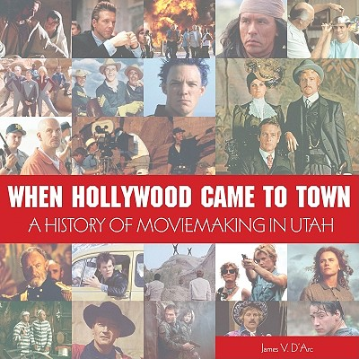 Image for When Hollywood Came to Town: The History of Moviemaking in Utah