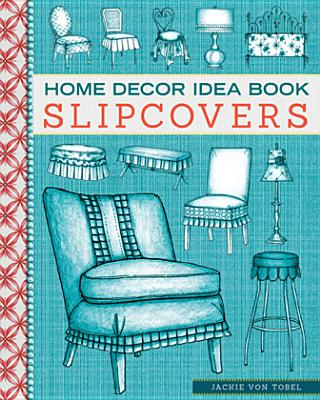 Image for HOME DECOR IDEA BOOK SLIPCOVERS