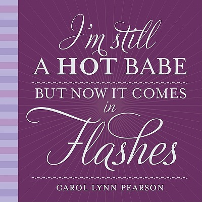 Image for I'm Still a Hot Babe, But Now it Comes in Flashes