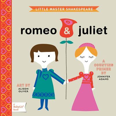 Romeo & Juliet: A BabyLit Board Book, Jennifer Adams, Alison Oliver