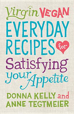 VIRGIN VEGAN EVERYDAY RECIPES, KELLY / TEGTMEIER