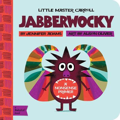 Jabberwocky: A BabyLit® Nonsense Primer, Jennifer Adams