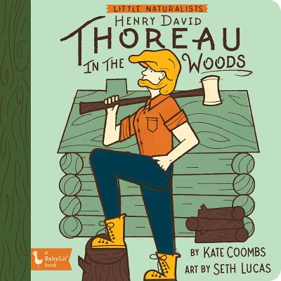 Image for HENRY DAVID THOREAU IN THE WOODS (LITTLE NATURALISTS) (BABYLIT)