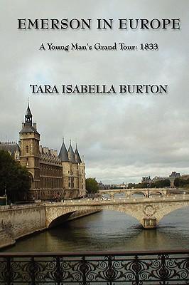 Emerson in Europe: A Young Man's Grand Tour, 1833, Tara Isabella Burton