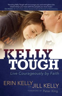 Image for Kelly Tough: Live Courageously by Faith