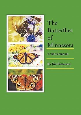 The Butterflies of Minnesota: A 'flier's manual, Patterson, Jim