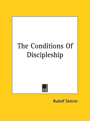 The Conditions of Discipleship, Steiner, Rudolf