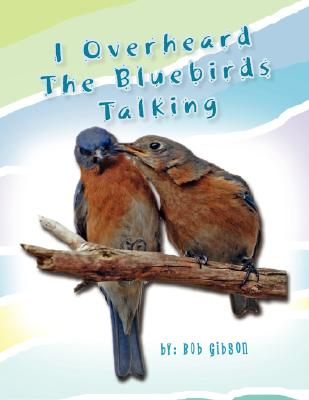 Image for I Overheard the Bluebirds Talking