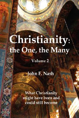 Image for Christianity: The One, the Many: What Christianity Might Have Been and Could Still Become Volume 1