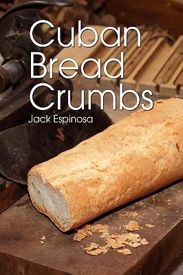 Cuban Bread Crumbs, Espinosa, Jack