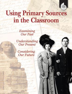 Image for Using Primary Sources in the Classroom (Professional Books)