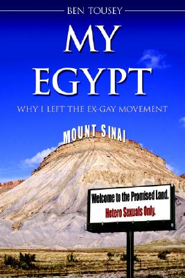 My Egypt: Why I Left the Ex-Gay Movement, Tousey, Ben