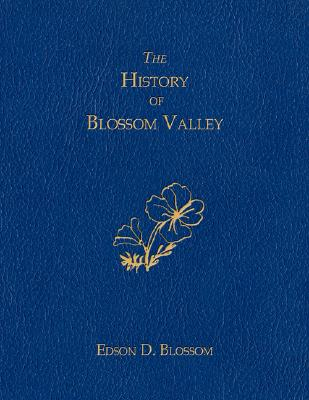 The History of Blossom Valley, Blossom, Edson