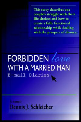 Forbidden Love with a Married Man: E-mail Diaries