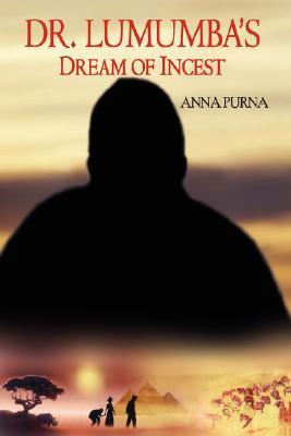 Dr. Lumumba's Dream of Incest, Purna, Anna