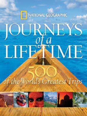 Image for Journeys of a Lifetime 500 of the World's Greatest Trips