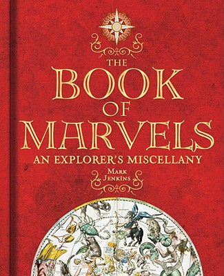 Image for The Book of Marvels: An Explorer's Miscellany