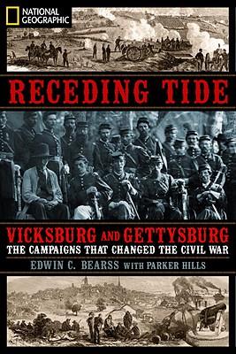 Receding Tide: Vicksburg and Gettysburg- The Campaigns That Changed the Civil War, Bearss, Edwin C.; Hills, J.