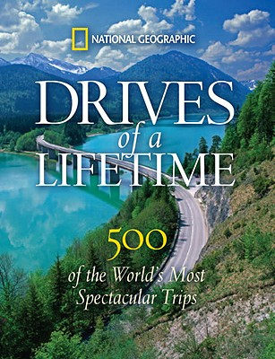 Image for Drives of a Lifetime: 500 of the World's Most Spectacular Trips