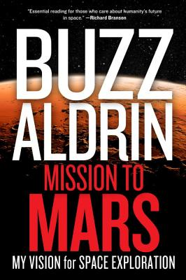 MISSION TO MARS: MY VISION FOR SPACE EXPLORATION, ALDRIN, BUZZ
