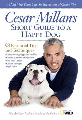 Image for Cesar Millan's Short Guide to a Happy Dog: 98 Essential Tips and Techniques
