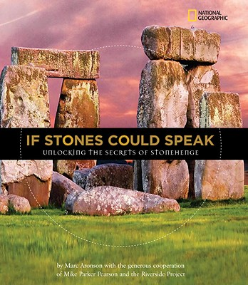 If Stones Could Speak: Unlocking the Secrets of Stonehenge (Orbis Pictus Honor for Outstanding Nonfiction for Children (Awards)), Marc Aronson