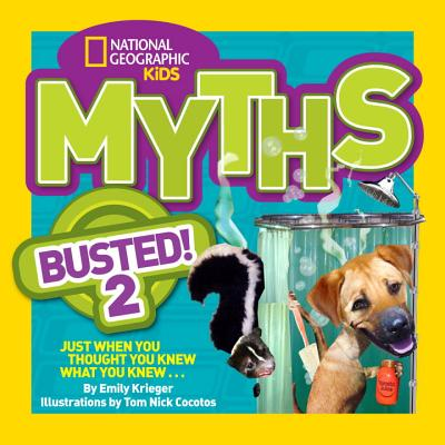 Image for National Geographic Kids Myths Busted! 2: Just When You Thought You Knew What You Knew . . .