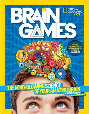 Image for National Geographic Kids Brain Games: The Mind-Blowing Science of Your Amazing Brain