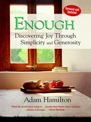 Image for Enough, Revised and Updated: Discovering Joy through Simplicity and Generosity