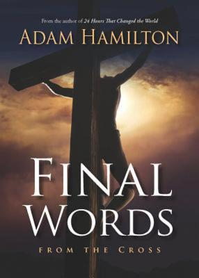 Image for Final Words: From the Cross