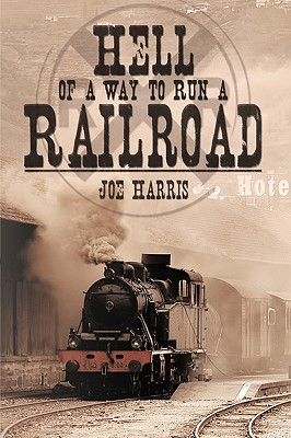 Image for Hell of a Way to Run a Railroad