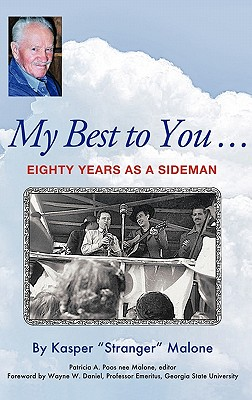 "My Best to You ...: Eighty Years as a Sideman, Malone, Kasper ""Stranger"""