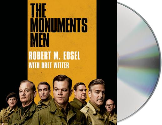 Image for The Monuments Men: Allied Heroes, Nazi Thieves, and the Greatest Treasure Hunt in History