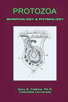 Protozoa Morphology & Physiology (Microbiology Series), Calkins, Gary N.