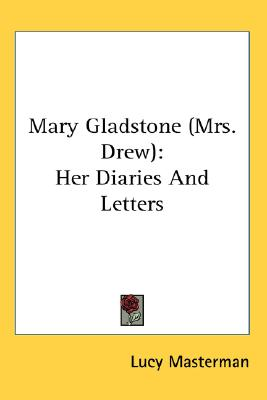 Mary Gladstone (Mrs. Drew): Her Diaries And Letters