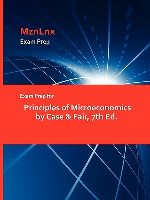 Image for Exam Prep for Principles of Microeconomics by Case & Fair, 7th Ed.
