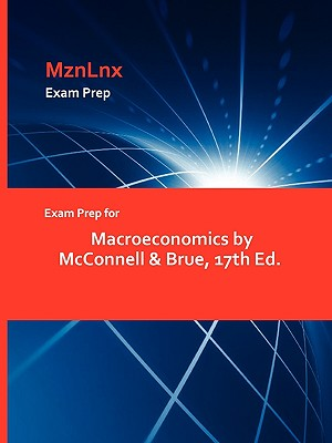 Exam Prep for Macroeconomics by McConnell & Brue, 17th Ed.
