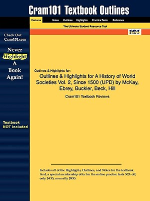 Image for Outlines & Highlights for A History of World Societies Vol. 2, Since 1500 by McKay, Ebrey, Buckler, Beck, Hill