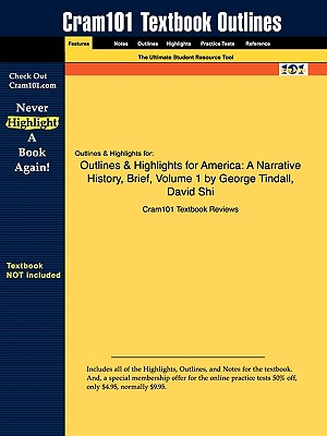 Image for Outlines & Highlights for America: A Narrative History, Brief, Volume 1 by George Tindall, David Shi