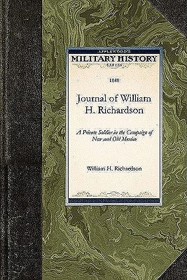 Image for Journal of William H. Richardson: A Private Soldier in the Campaign of New and Old Mexico (Military History)