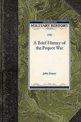 Image for Brief History of the Pequot War (Military History)