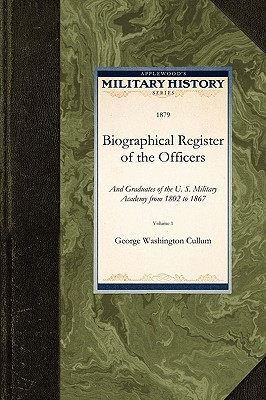 Image for Biographical Register of the Officers: And Graduates of the U. S. Military Academy from 1802 to 1867 (Military History)