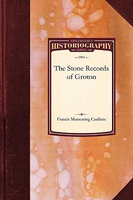 Stone Records of Groton (Historiography), Caulkins, Francis