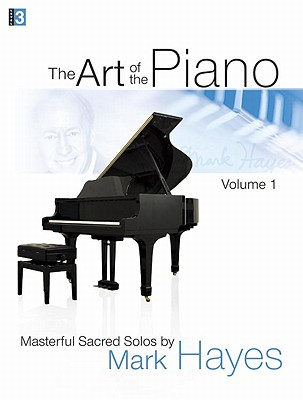 The Art of the Piano, Volume 1, Mark Hayes