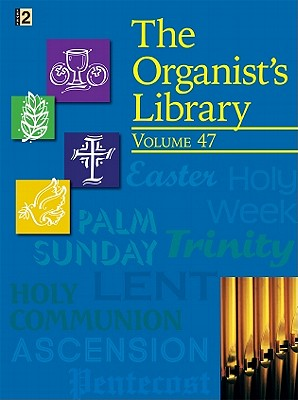 Image for The Organist's Library, Vol. 47