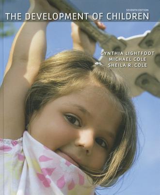 The Development of Children, Cynthia Lightfoot, Michael Cole, Sheila R. Cole