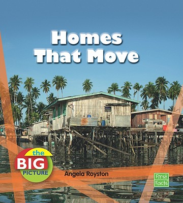 Homes That Move (The Big Picture: Homes), Royston, Angela