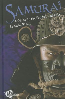 Samurai (Velocity: History's Greatest Warriors), Xavier W. Niz